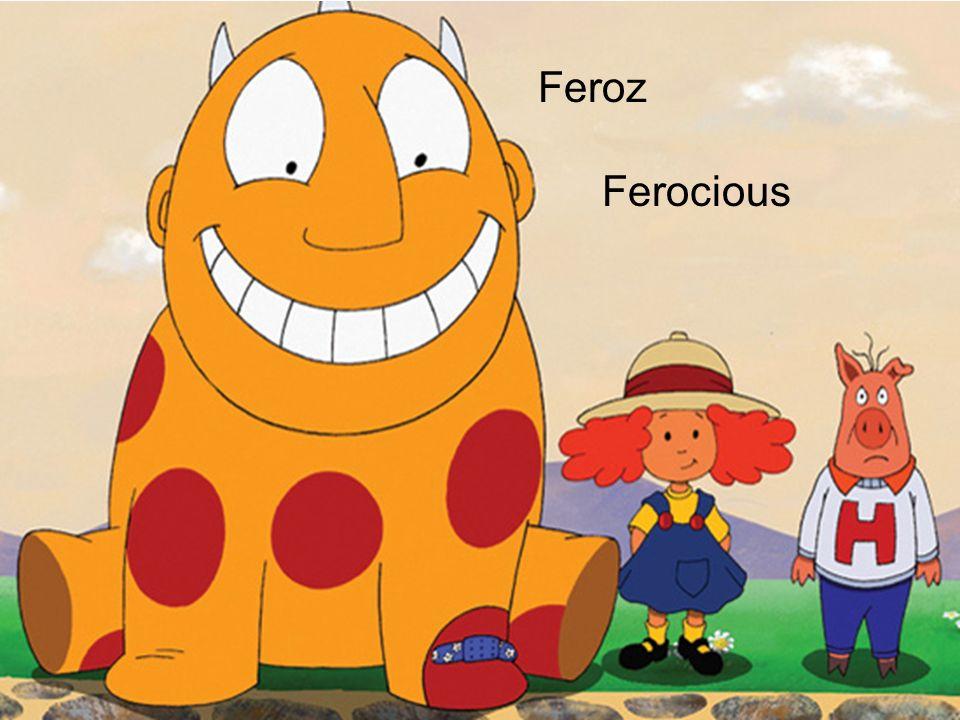 Feroz Ferocious