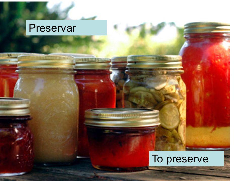 Preservar To preserve