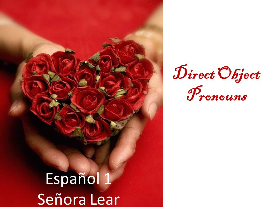 Direct Object Pronouns Español 1 Señora Lear