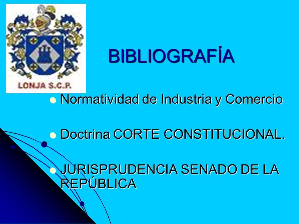 BIBLIOGRAFÍA Normatividad de Industria y Comercio Normatividad de Industria y Comercio Doctrina CORTE CONSTITUCIONAL. Doctrina CORTE CONSTITUCIONAL. J