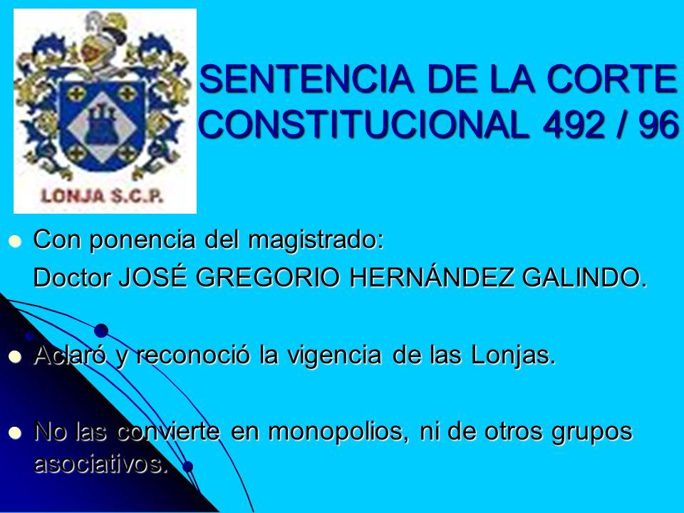 SENTENCIA DE LA CORTE CONSTITUCIONAL 492 / 96 Con ponencia del magistrado: Con ponencia del magistrado: Doctor JOSÉ GREGORIO HERNÁNDEZ GALINDO. Aclaró