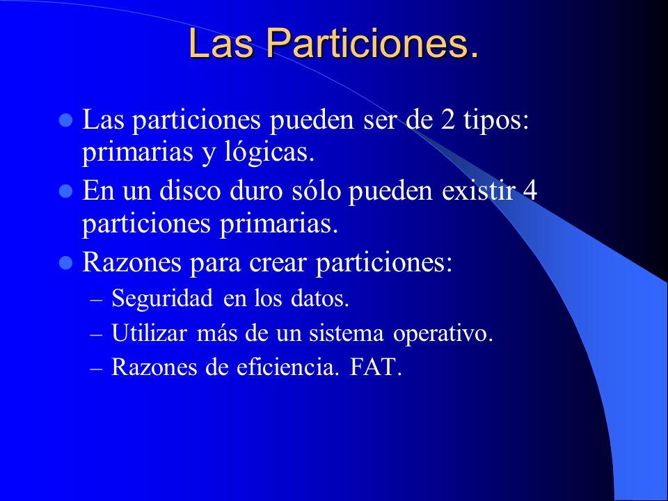 Las Particiones. Las particiones pueden ser de 2 tipos: primarias y lógicas. En un disco duro sólo pueden existir 4 particiones primarias. Razones par