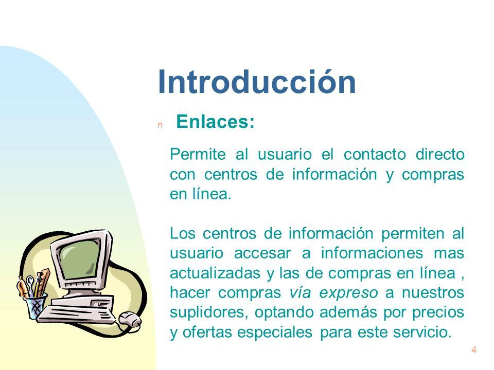 Introducción n Enlaces: Es la sección del programa PRIVADO que nos enlaza por Internet a servicios de información y compra.