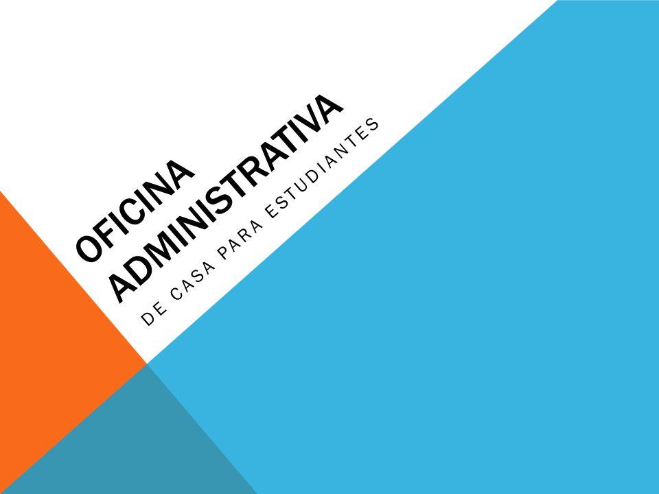 OFICINA ADMINISTRATIVA DE CASA PARA ESTUDIANTES