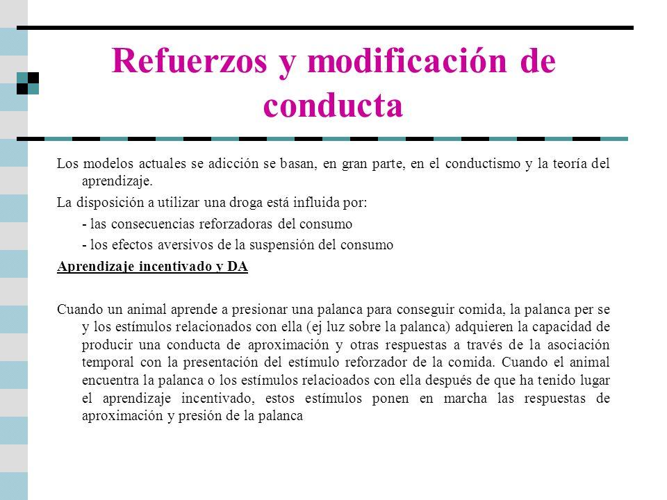 Refuerzos y modificación de conducta Los modelos actuales se adicción se basan, en gran parte, en el conductismo y la teoría del aprendizaje. La dispo