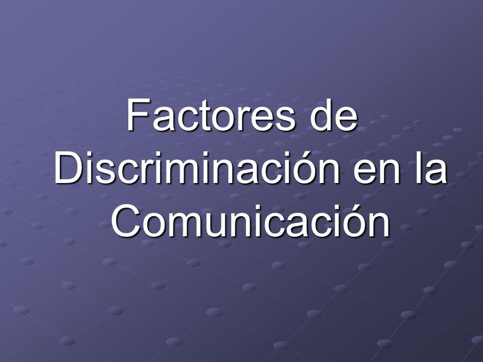 Factores de Discriminación en la Comunicación
