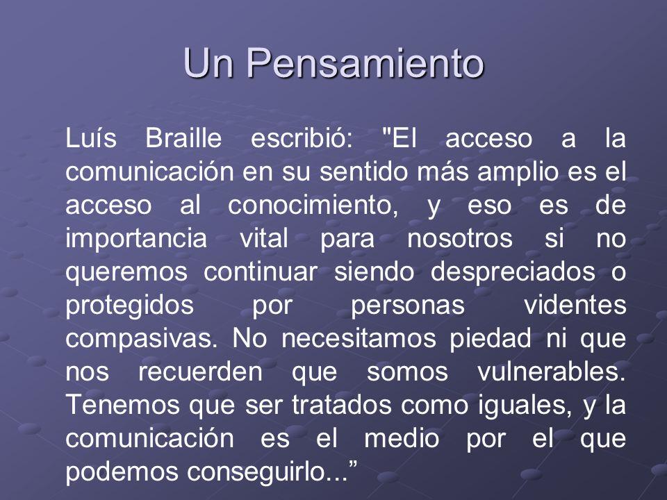 Un Pensamiento Luís Braille escribió: