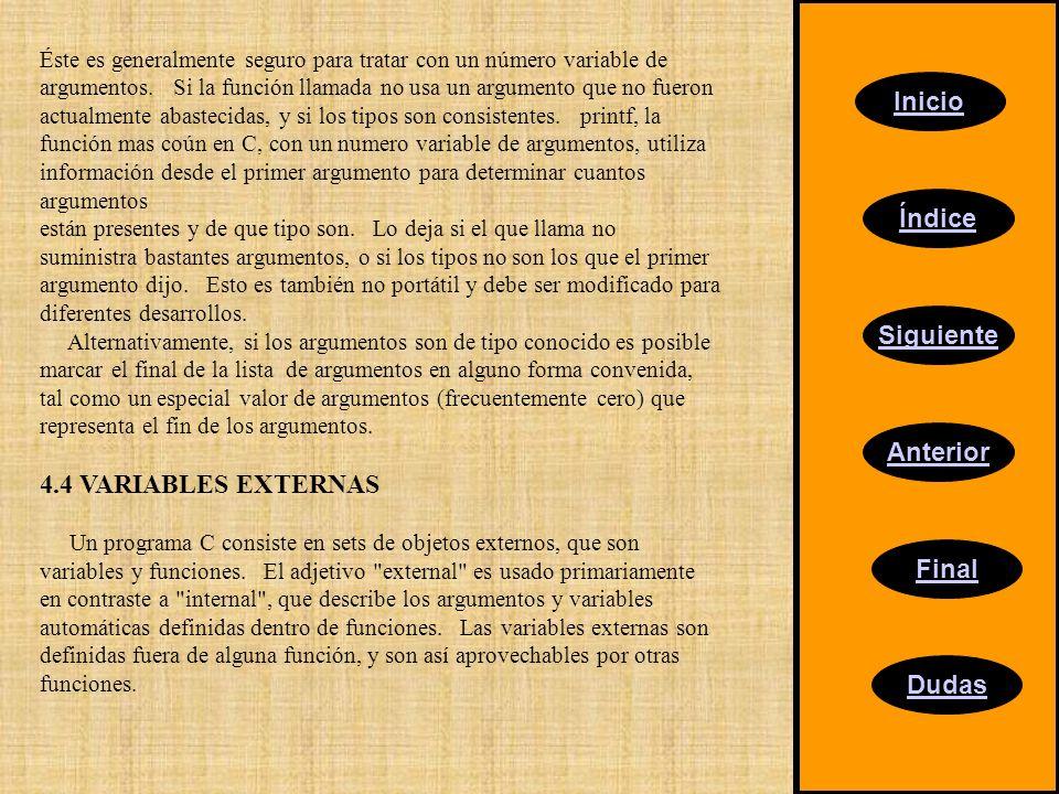 Inicio Índice Siguiente Anterior Final Dudas Éste es generalmente seguro para tratar con un número variable de argumentos.