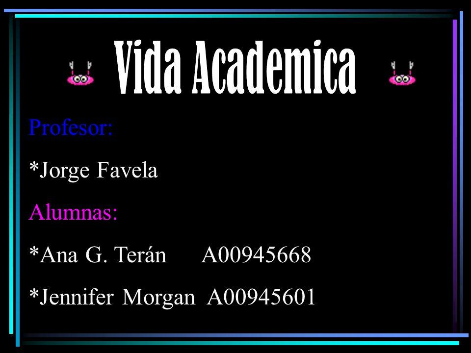 Profesor: *Jorge Favela Alumnas: *Ana G. Terán A00945668 *Jennifer Morgan A00945601