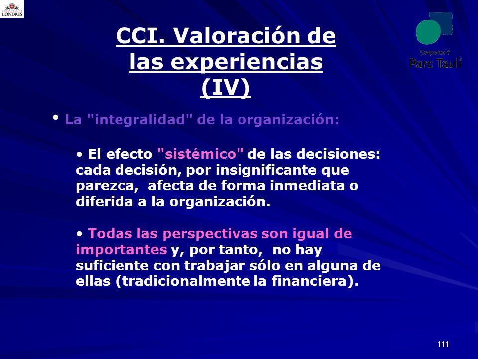 111 CCI. Valoración de las experiencias (IV) La