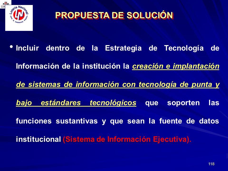 118 Incluir dentro de la Estrategia de Tecnología de Información de la institución la creación e implantación de sistemas de información con tecnologí