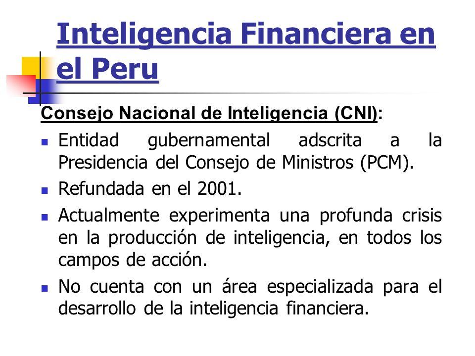 Inteligencia Financiera en el Peru Unidad de Inteligencia Financiera (UIF): A inicios del 2003, se instaló la UIF en Perú.
