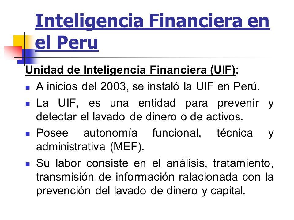 Inteligencia Financiera en el Peru Unidad de Inteligencia Financiera (UIF): No pueden levantar secreto bancario según constitución, a pesar de sus facultades institucionales.