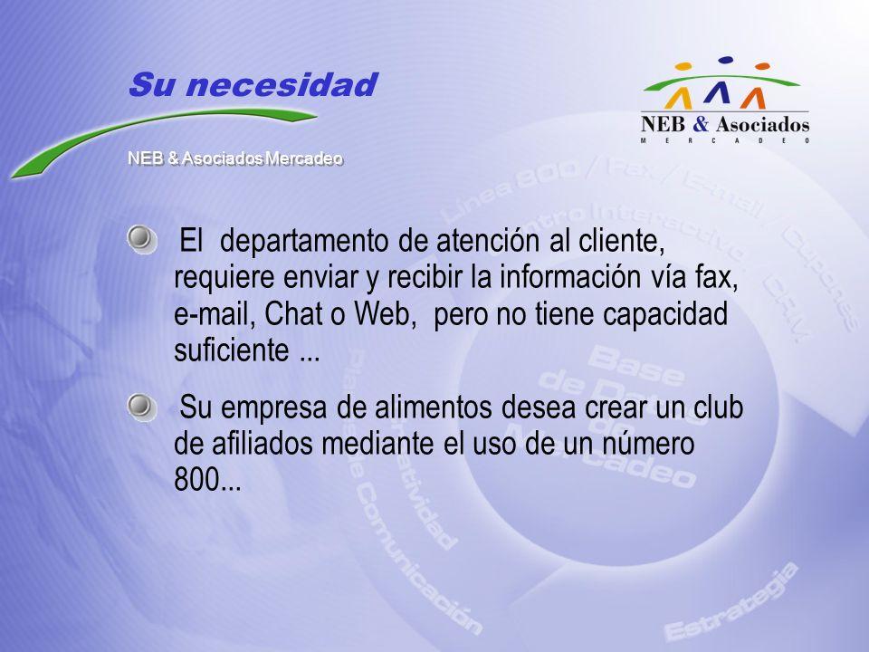 El departamento de atención al cliente, requiere enviar y recibir la información vía fax, e-mail, Chat o Web, pero no tiene capacidad suficiente... Su