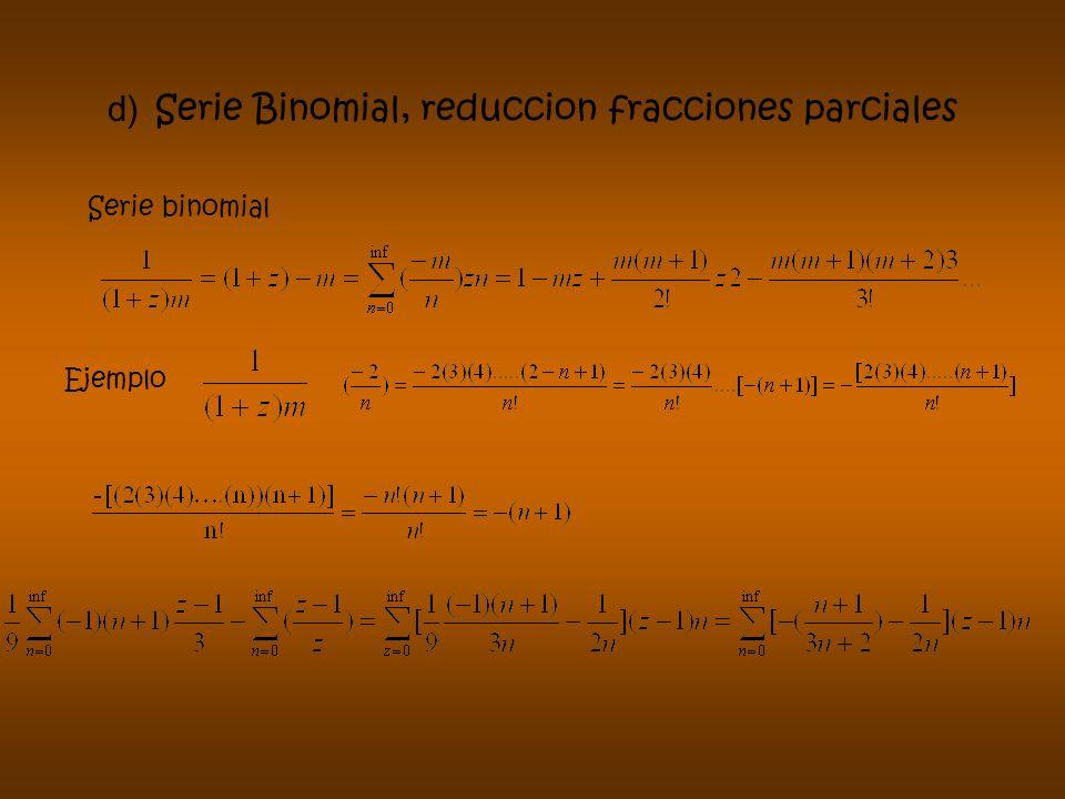 d) Serie Binomial, reduccion fracciones parciales Serie binomial Ejemplo