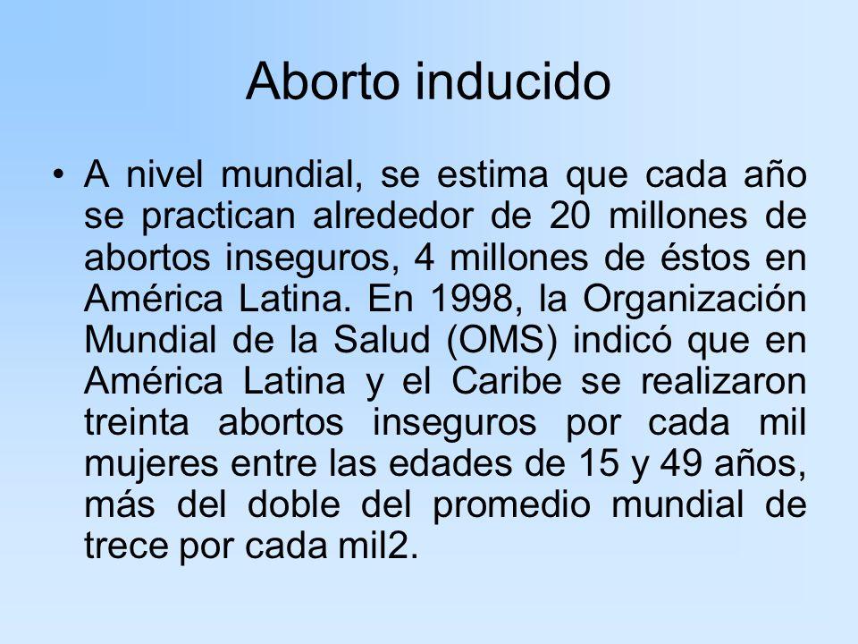 Se estima que el aborto inseguro constituye la causa primordial de las 600.000 muertes maternas cada año a nivel mundial, es decir, una de cada ocho muertes relacionadas con el embarazo se debe a un aborto inseguro.