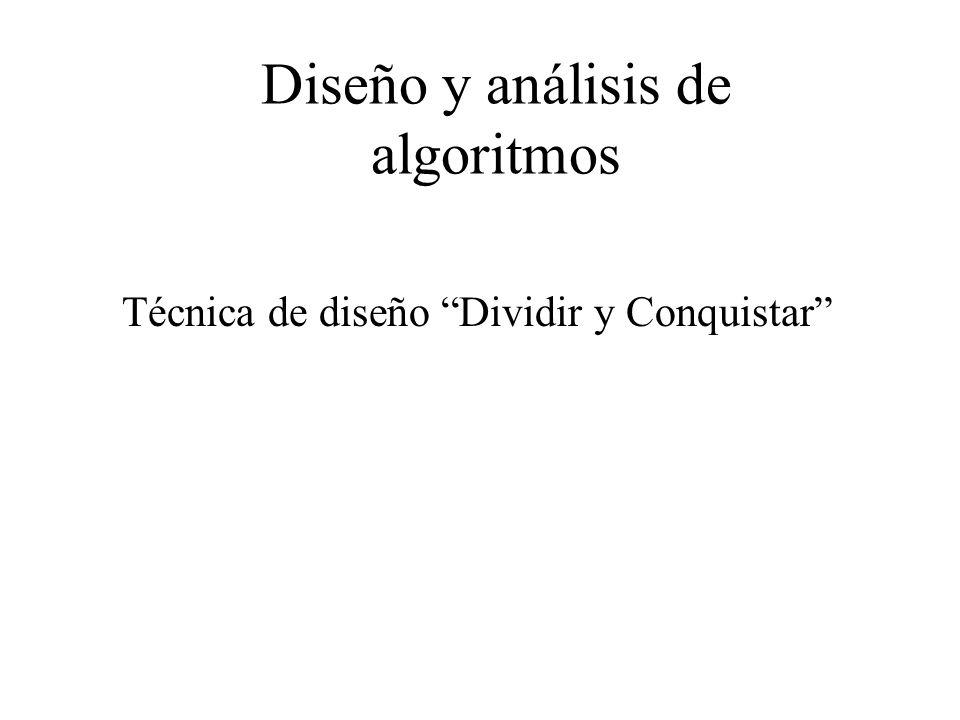 Diseño y análisis de algoritmos Técnica de diseño Dividir y Conquistar