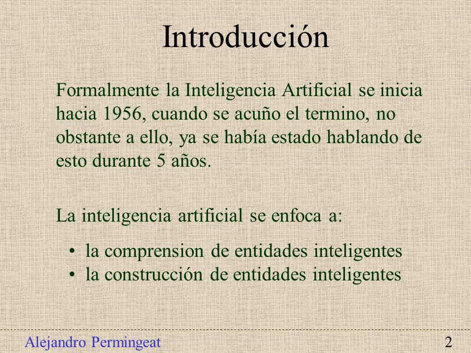 Alejandro Permingeat 2 Introducción la comprension de entidades inteligentes la construcción de entidades inteligentes La inteligencia artificial se e