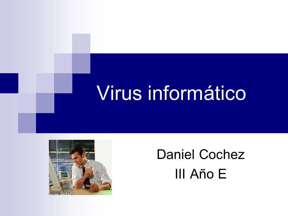 Virus informático Daniel Cochez III Año E