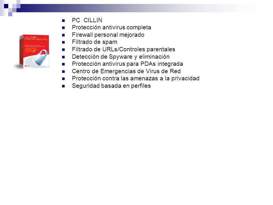 PC CILLIN Protección antivirus completa Firewall personal mejorado Filtrado de spam Filtrado de URLs/Controles parentales Detección de Spyware y elimi