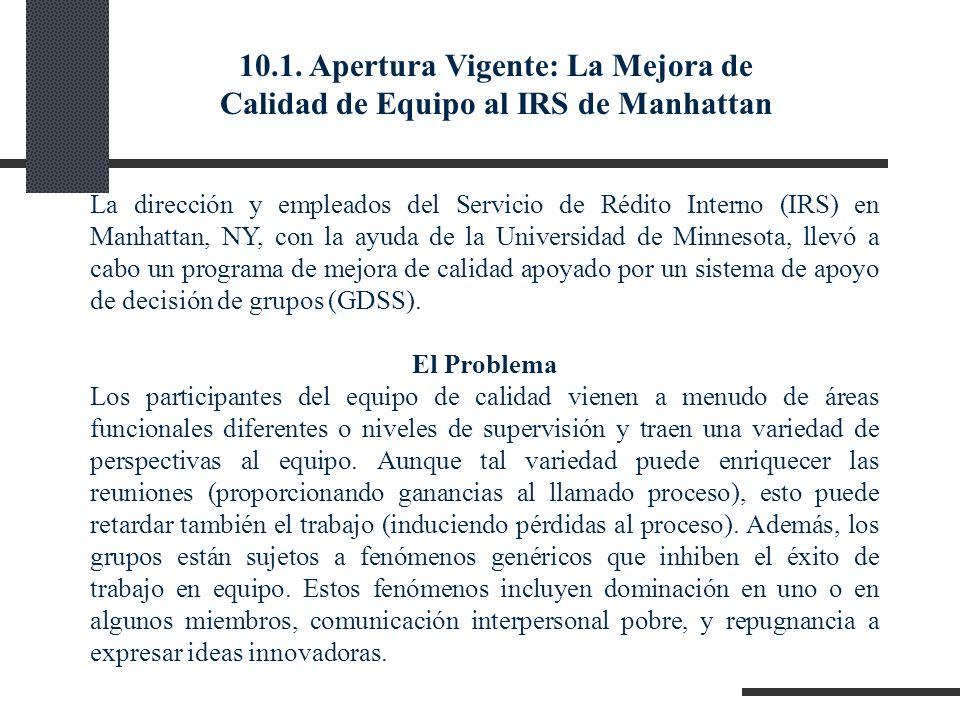10.1. Apertura Vigente: La Mejora de Calidad de Equipo al IRS de Manhattan La dirección y empleados del Servicio de Rédito Interno (IRS) en Manhattan,
