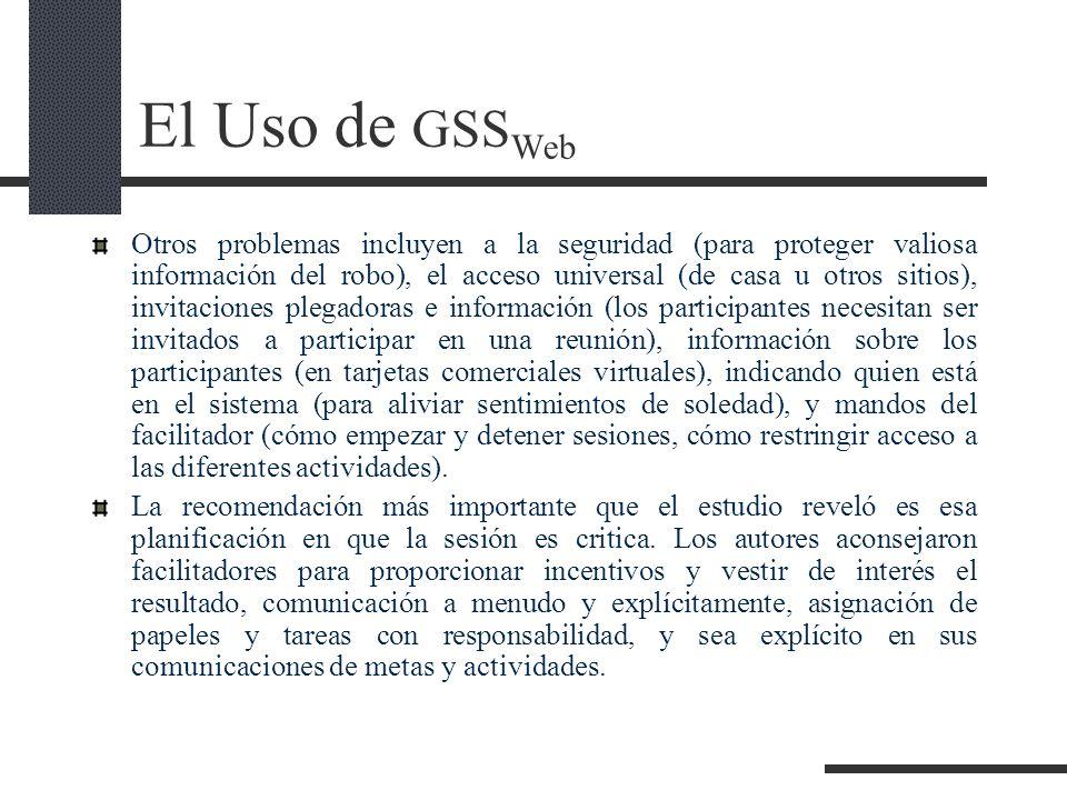 El Uso de GSS Web Otros problemas incluyen a la seguridad (para proteger valiosa información del robo), el acceso universal (de casa u otros sitios),
