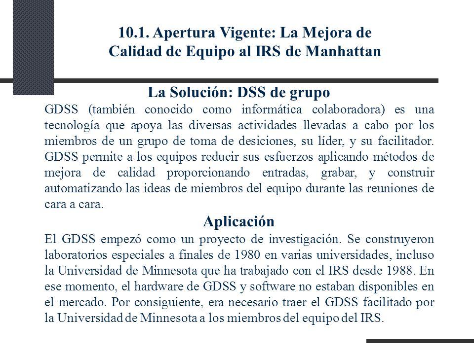 Ganancias del Proceso de GDSS Apoyos al proceso paralelo de información y generación de ideas por los participantes.