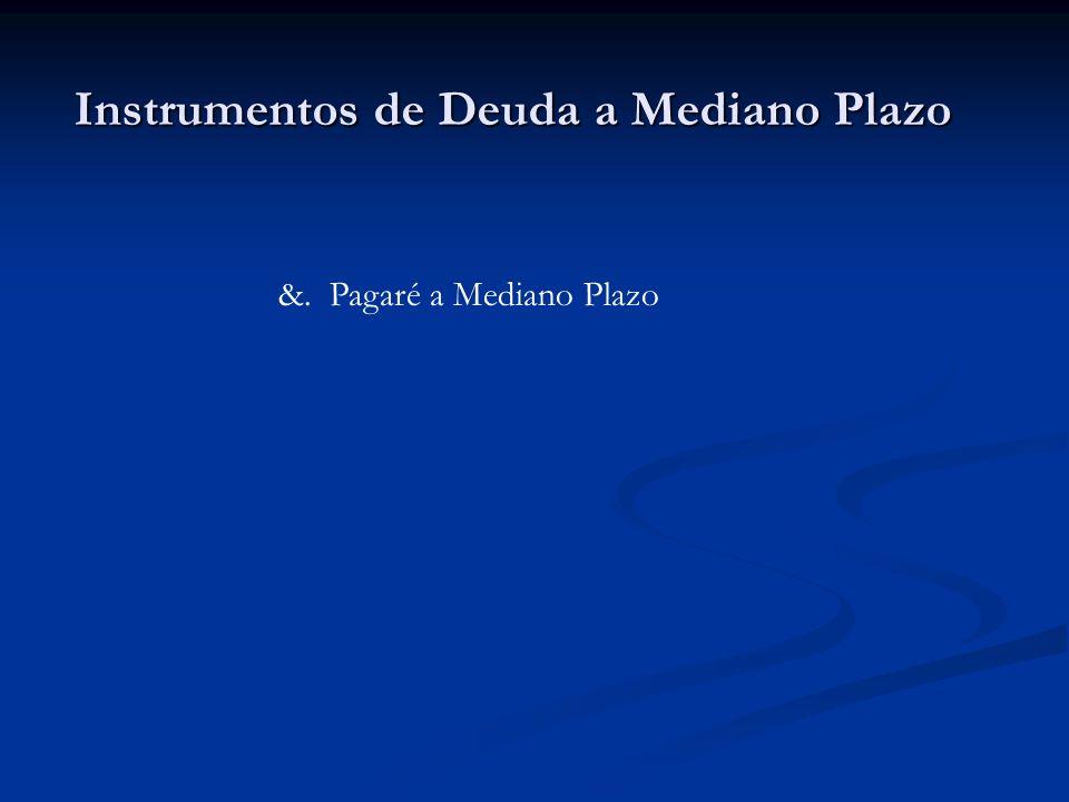 Instrumentos de Deuda a Mediano Plazo &. Pagaré a Mediano Plazo