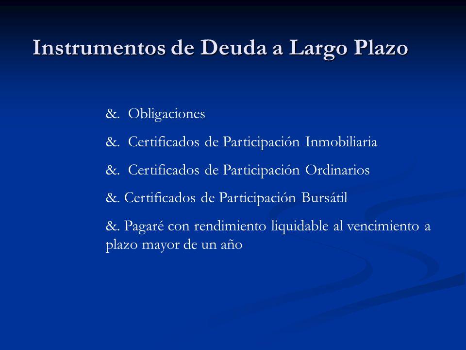 Instrumentos de Deuda a Largo Plazo &. Obligaciones &. Certificados de Participación Inmobiliaria &. Certificados de Participación Ordinarios &. Certi