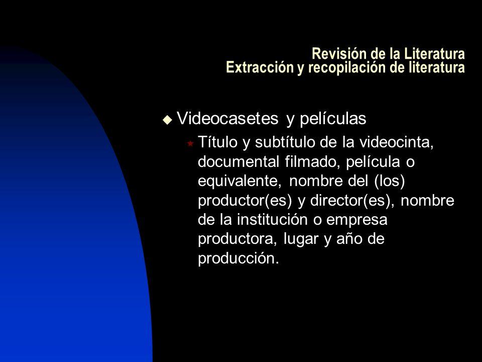 Revisión de la Literatura Extracción y recopilación de literatura Videocasetes y películas Título y subtítulo de la videocinta, documental filmado, pe