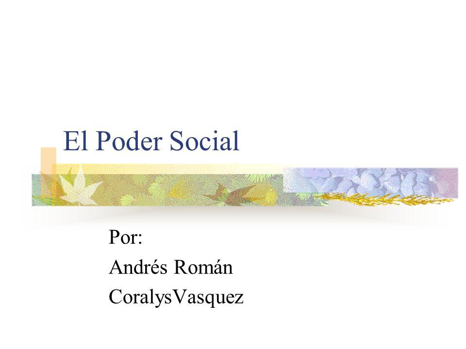 El Poder Social Por: Andrés Román CoralysVasquez