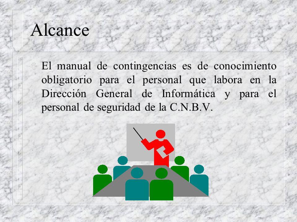 Alcance I El manual de contingencias es de conocimiento obligatorio para el personal que labora en la Dirección General de Informática y para el perso