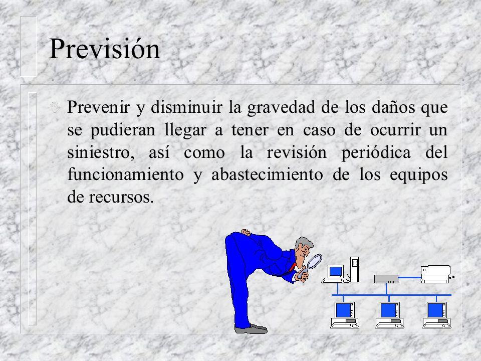 Previsión I Prevenir y disminuir la gravedad de los daños que se pudieran llegar a tener en caso de ocurrir un siniestro, así como la revisión periódi