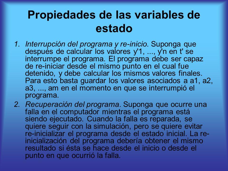 Propiedades de las variables de estado 1.Interrupción del programa y re-inicio. Suponga que después de calcular los valores y'1,..., y'n en t' se inte