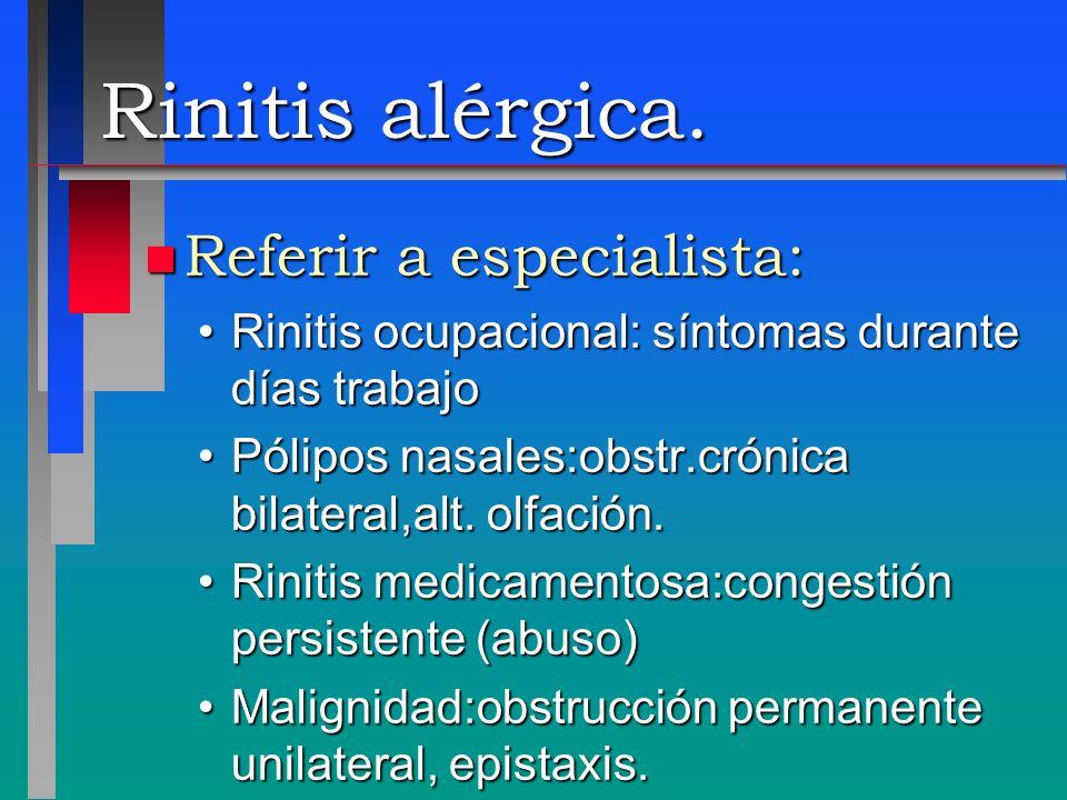 Rinitis alérgica. n Referir a especialista: Rinitis ocupacional: síntomas durante días trabajoRinitis ocupacional: síntomas durante días trabajo Pólip