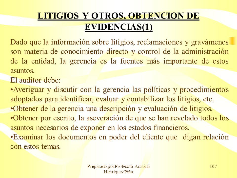 Preparado por Profesora Adriana Henríquez Piña 107 LITIGIOS Y OTROS, OBTENCION DE EVIDENCIAS(1) Dado que la información sobre litigios, reclamaciones