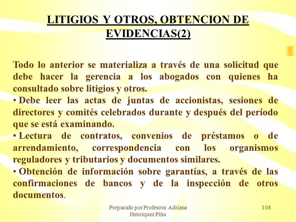 Preparado por Profesora Adriana Henríquez Piña 108 LITIGIOS Y OTROS, OBTENCION DE EVIDENCIAS(2) Todo lo anterior se materializa a través de una solici