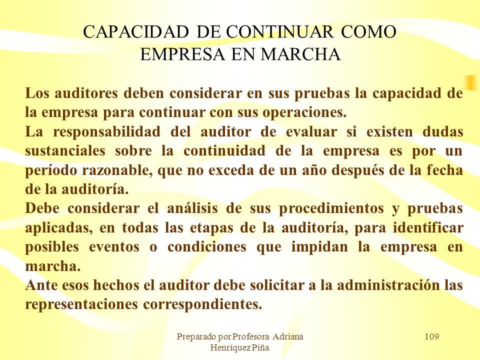 Preparado por Profesora Adriana Henríquez Piña 109 CAPACIDAD DE CONTINUAR COMO EMPRESA EN MARCHA Los auditores deben considerar en sus pruebas la capa