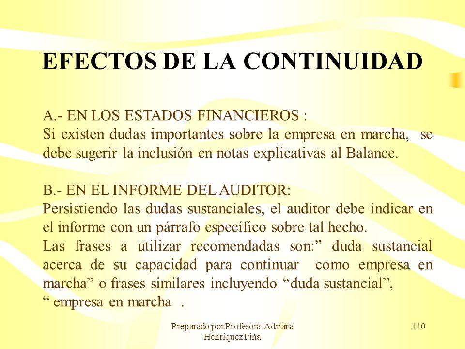 Preparado por Profesora Adriana Henríquez Piña 110 EFECTOS DE LA CONTINUIDAD A.- EN LOS ESTADOS FINANCIEROS : Si existen dudas importantes sobre la em