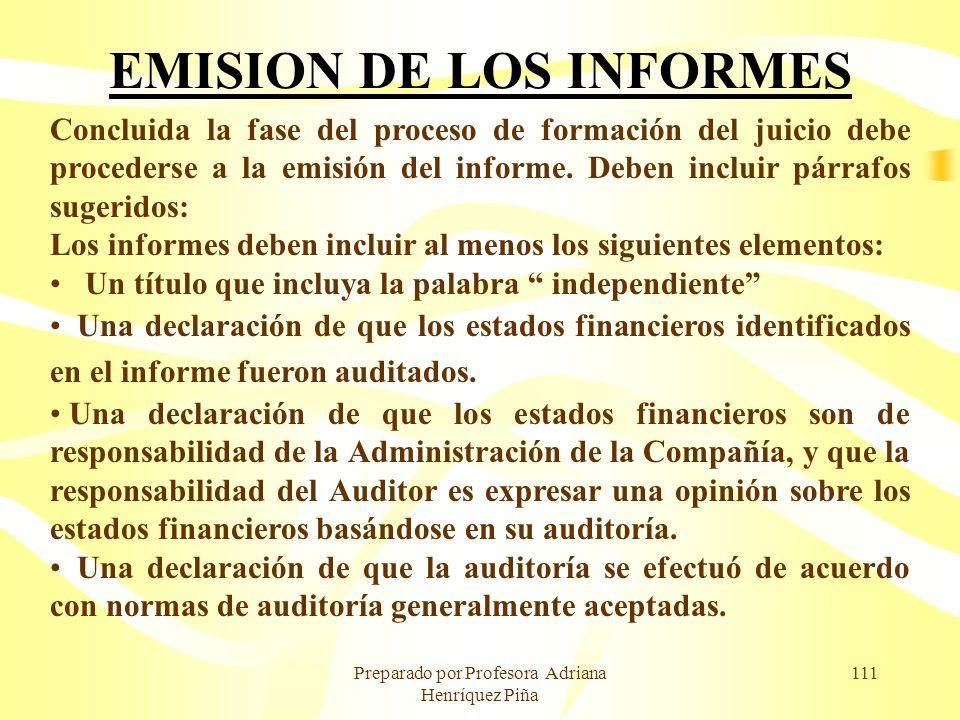 Preparado por Profesora Adriana Henríquez Piña 111 EMISION DE LOS INFORMES Concluida la fase del proceso de formación del juicio debe procederse a la