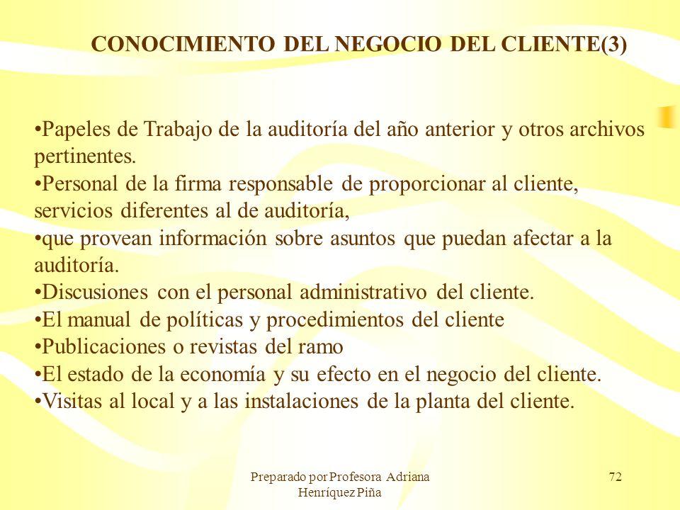 Preparado por Profesora Adriana Henríquez Piña 72 Papeles de Trabajo de la auditoría del año anterior y otros archivos pertinentes. Personal de la fir