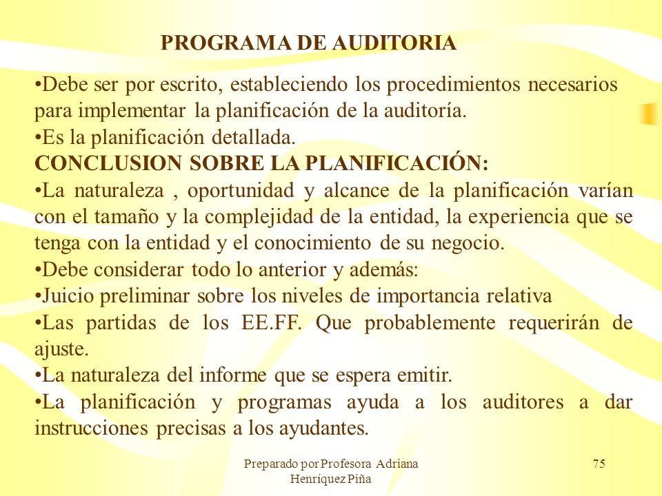 Preparado por Profesora Adriana Henríquez Piña 75 PROGRAMA DE AUDITORIA Debe ser por escrito, estableciendo los procedimientos necesarios para impleme