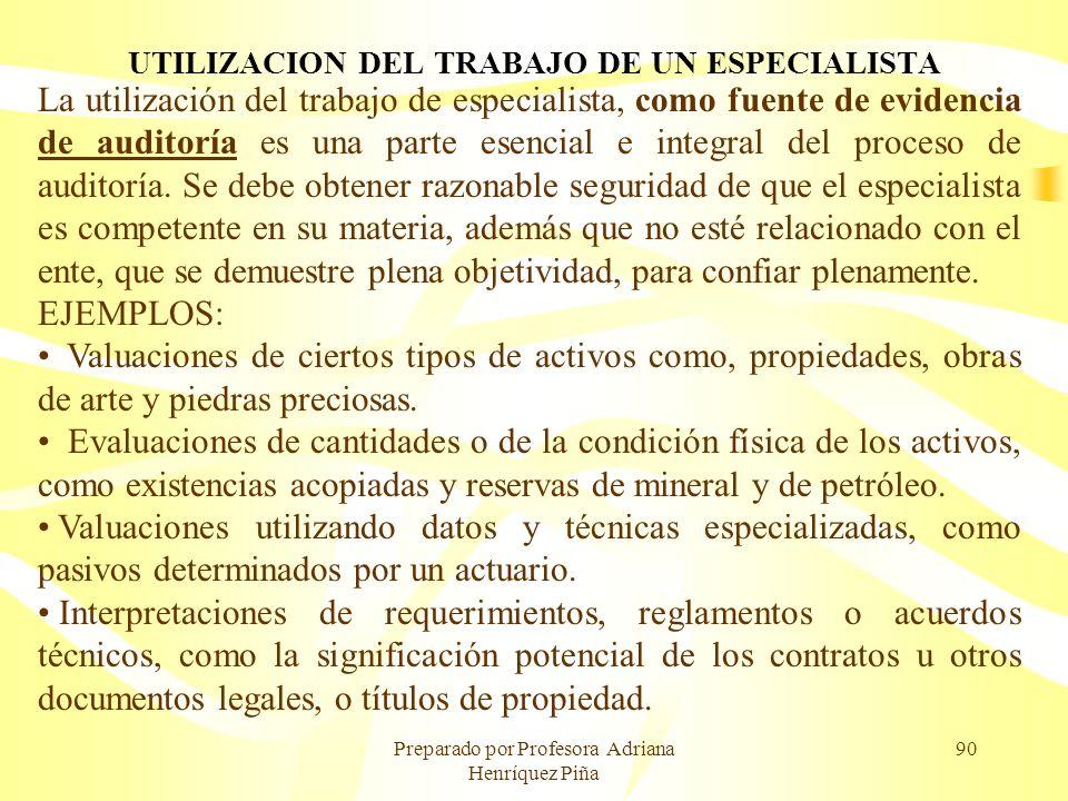 Preparado por Profesora Adriana Henríquez Piña 90 UTILIZACION DEL TRABAJO DE UN ESPECIALISTA La utilización del trabajo de especialista, como fuente d