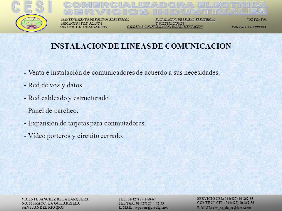 MANTENIMIENTO DE EQUIPOS ELECTRICOS MECANICOS Y DE PLANTA INSTALACION DE LINEAS ELECTRICAS Y SUBESTACIONES VOZ Y DATOS CONTROL Y AUTOMATIZACION CALDER