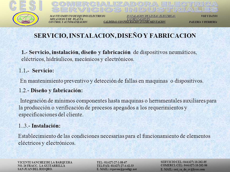 MANTENIMIENTO DE EQUIPOS ELECTRICOS MECANICOS Y DE PLANTA INSTALACION DE LINEAS ELECTRICAS Y SUBESTACIONES VOZ Y DATOS CONTROL Y AUTOMATIZACION CALDERAS-CONFIGURACION INSTRUMENTACION PAILERIA Y HERRERIA 1..3.- Instalación: Establecimiento de las condiciones necesarias para el funcionamiento de elementos eléctricos y electrónicos.