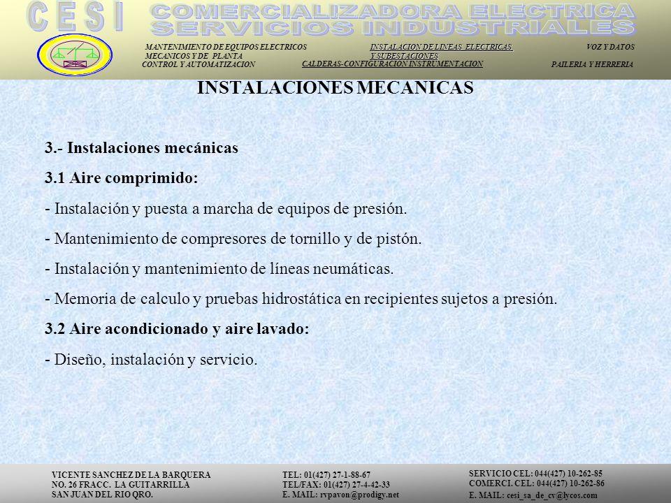 MANTENIMIENTO DE EQUIPOS ELECTRICOS MECANICOS Y DE PLANTA INSTALACION DE LINEAS ELECTRICAS Y SUBESTACIONES VOZ Y DATOS CONTROL Y AUTOMATIZACION CALDERAS-CONFIGURACION INSTRUMENTACION PAILERIA Y HERRERIA Contactos Clavijas Cable Condulets Conectores Cintas Interruptores Termomagneticos Centros de Carga Tableros de Alumbrado Tableros de Distribución Sensores Inductivos Se cuenta con las marcas mas reconocidas y prestigiadas del mercado eléctrico.