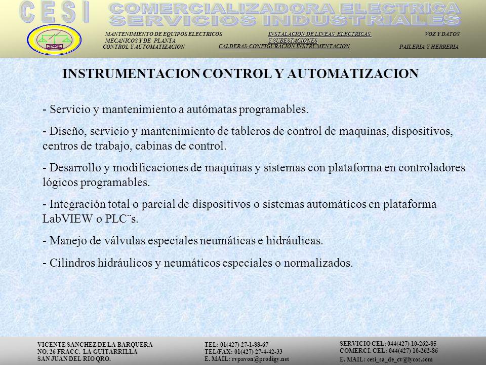 MANTENIMIENTO DE EQUIPOS ELECTRICOS MECANICOS Y DE PLANTA INSTALACION DE LINEAS ELECTRICAS Y SUBESTACIONES VOZ Y DATOS CONTROL Y AUTOMATIZACION CALDERAS-CONFIGURACION INSTRUMENTACION PAILERIA Y HERRERIA - Servicio y mantenimiento a autómatas programables.