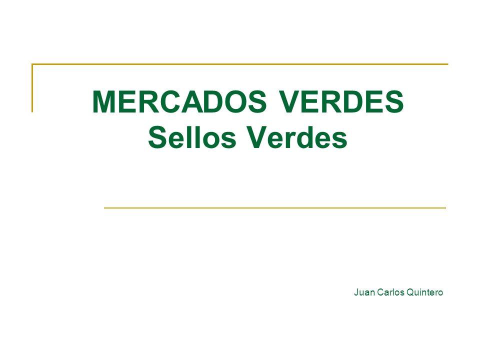 MERCADOS VERDES Sellos Verdes Juan Carlos Quintero