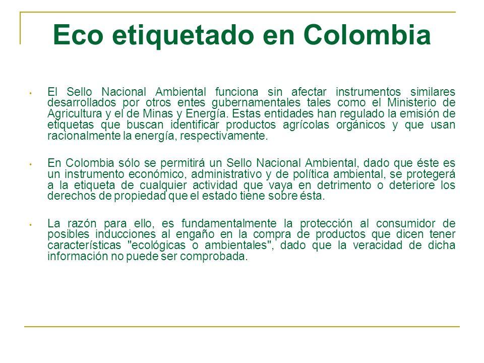 Eco etiquetado en Colombia El Sello Nacional Ambiental funciona sin afectar instrumentos similares desarrollados por otros entes gubernamentales tales