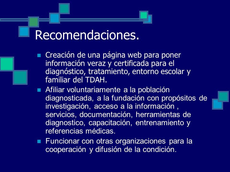 Recomendaciones. Creación de una página web para poner información veraz y certificada para el diagnóstico, tratamiento, entorno escolar y familiar de